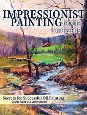 Impressionist Painting for the Landscape: Secrets for Successful Oil Painting, G