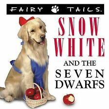 Fairytails Snow White and the Seven Dwarfs: Dog-eared Renditions of the Classics