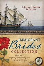 THE IMMIGRANT BRIDES COLLECTION by Spaeth, Janet, Miller, Judith Mccoy, Laity, S