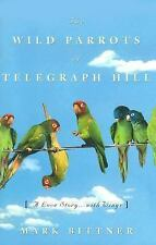 The Wild Parrots of Telegraph Hill: A Love Story . . .with Wings