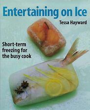 Entertaining on Ice: Short-term Freezing for the Busy Cook,VERYGOOD Book
