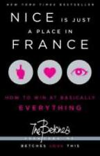 Nice Is Just a Place in France: How to Win at Basically Everything, Betches, The
