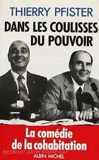 Dans Les Coulisses Du Pouvoir ( La Comedie De La Cohabitation)-Thierry Pfister