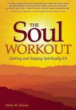 Soul Workout: Getting and Staying Spiritually Fit,Helen H. Moore,New Book mon000