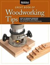 Best of American Woo Ser.: The Great Book of Woodworking Tips : Over 650...