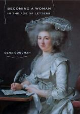 Becoming a Woman in the Age of Letters, Goodman, Dena, Acceptable Book