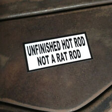 Unfinished Hot Rod Not a Rat Rod Sticker Hotrod Ratrod Kustom Bomb Streetrod