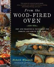 From the Wood-Fired Oven : New and Traditional Techniques for Cooking and...