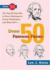 Draw 50 Famous Faces: The Step-By-Step Way to Draw Shakespeare, Bill Cosby, Geo