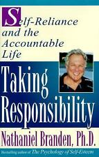 Taking Responsibility : Self-Reliance and the Accountable Life by N. Branden