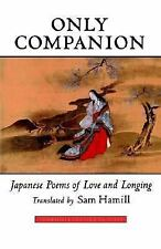 ONLY COMPANION: JAPANESE POEMS OF LOVE AND LONGING (SHAMBHALA CENTAUR EDITIONS)