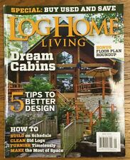 Log Home Living Dream Cabins Better Design Cleaning Logs May 2015 FREE SHIPPING!