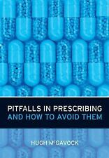 Pitfalls in Prescribing and How to Avoid Them by Hugh McGavock (2009, Paperback)