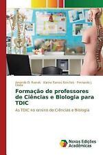 Formacao de Professores de Ciencias e Biologia para Tdic by Sanches Karine...