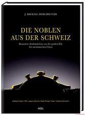 Fachbuch Die Noblen aus der Schweiz IWC, Rolex, Jaeger-LeCoultre, Patek Philippe