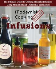 Modernist Cooking Made Easy: Infusions: The Ultimate Guide to Crafting Flavorful