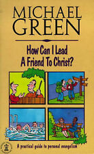 How Can I Lead a Friend to Christ?: A Practical Guide