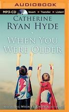 When You Were Older by Catherine Ryan Hyde (2015, MP3 CD, Unabridged)