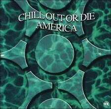 Chill Out Or Die America Various Audio CD