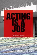 Acting Is a Job: Real Life Lessons about the Acting Business-ExLibrary