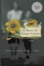 Evidence of Things Unseen : A Novel Wiggins, Marianne Hardcover