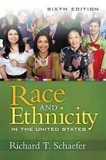 Race and Ethnicity in the United States by Richard T. Schaefer (2010,...