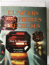 L'UNIVERS DES PIERRES PRECIEUSES / PAUL. E. DESAUTELS