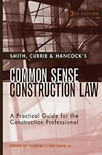 Smith, Currie & Hancock's Common Sense Construction Law: A Practical G-ExLibrary