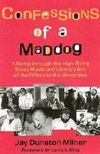 Confessions of a Maddog: A Romp through the High-flying Texas Music an-ExLibrary