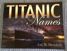 Titanic Names: A Complete List of Passengers and Crew SIGNED Lee W.  Merideth