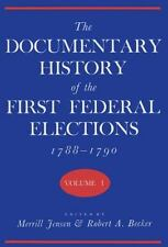 The Documentary History of the First Federal Elections, 1788-1790, Vol-ExLibrary