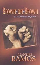Brown-on-Brown: A Luis Mntez Mystery