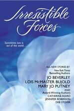 Irresistible Forces Jo Beverley, Lois McMaster Bujold, Mary Jo Putney, Jennifer