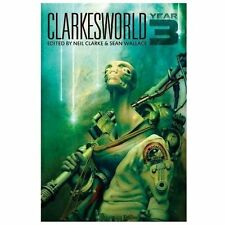 Clarkesworld : Year Three by Sean Wallace and Neil Clarke (2013, Paperback)