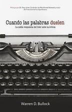 Cuando Las Palabras Duelen : La Sabia Respuesta Del líder Ante la Critica by...