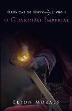 Crônicas de Onyx: O Guardião Imperial by Elton Moraes (2014, Paperback)