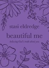 Beautiful Me : Believing God's Truth about You by Stasi Eldredge (2016,...