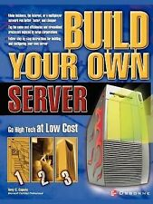 Build Your Own Server by Tony Caputo (2003, Paperback)