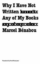 French Modernist Library: Why I Have Not Written Any of My Books by Marcel...