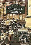 Images of America: Caldwell County by Michael C. Hardy (2006, Paperback)