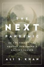The Next Pandemic : On the Front Lines Against Humankind's Gravest Danger by...