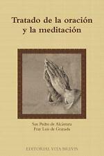 Tratado de la Oracion y la Meditacion by San Pedro De Alca Ntara and Fray...