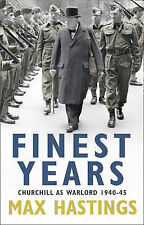 Max Hastings Finest Years: Churchill as Warlord 1940-45 Very Good Book