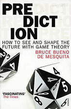 Prediction: How to See and Shape the Future with Game Theory by Bruce Bueno...