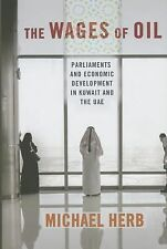 The Wages of Oil : Parliaments and Economic Development in Kuwait and the UAE...