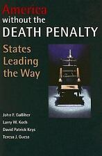 America Without the Death Penalty: States Leading the Way