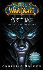 World of Warcraft: Arthas Rise of the Lich King by Christie Golden 9781439157602