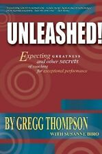 Unleashed! : Expecting Greatness and Other Secrets of Coaching for...
