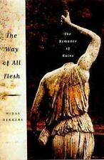 The Way of All Flesh: The Romance of Ruins-ExLibrary