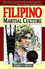 Filipino Martial Culture : A Sourcebook by Mark V. Wiley and Mark Wiley...